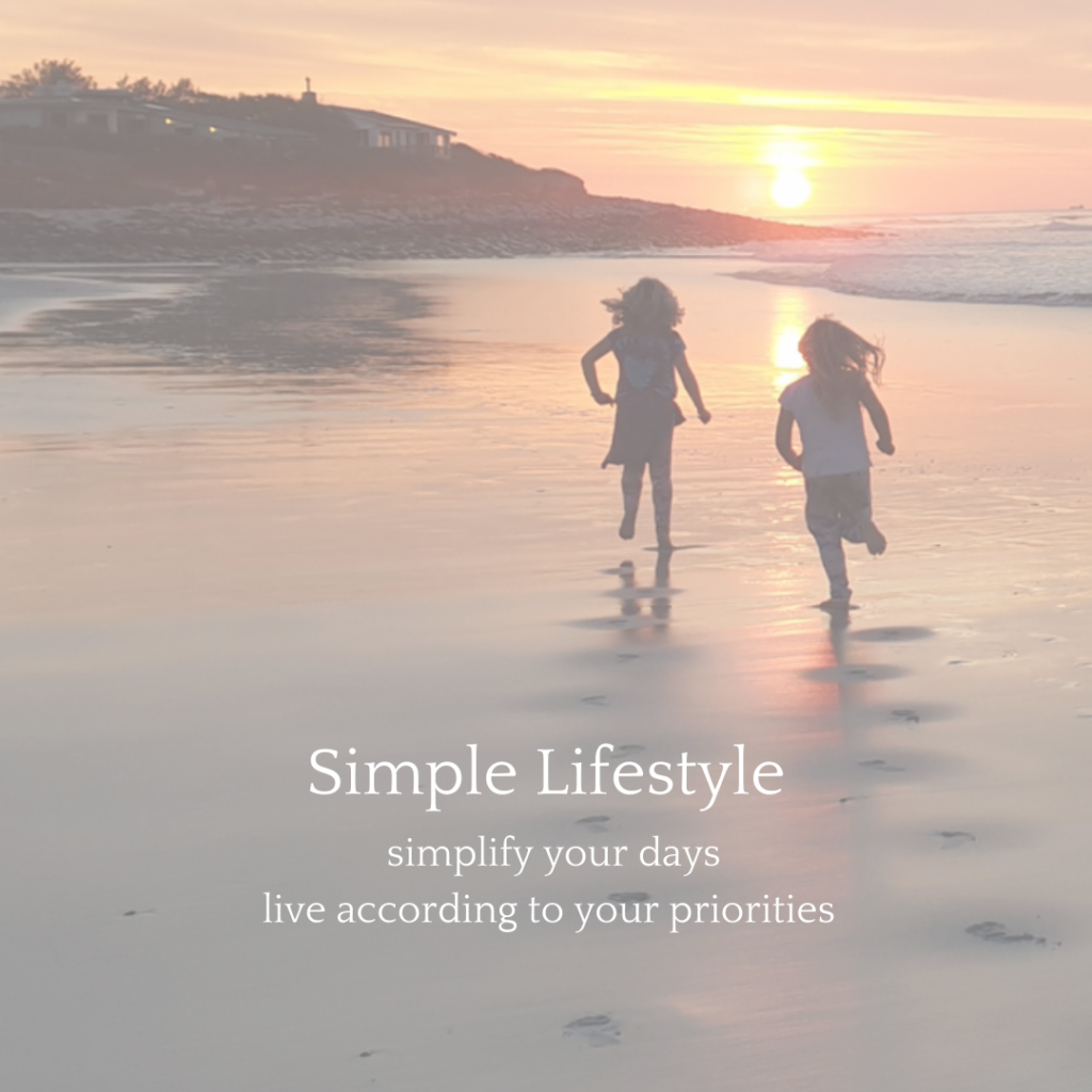 create a simple lifestyle and live according to your priorities